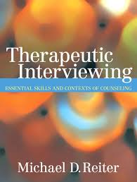 Counseling Interviewing Skills Reiter Therapeutic Interviewing Essential Skills And Contexts Of