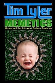 Cultural Memes - memetics memes and the science of cultural evolution by tim tyler