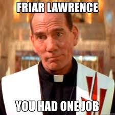 Lawrence Meme - friar lawrence you had one job f dog lawrence meme generator