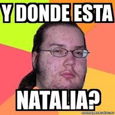 Natalia Meme - meme friki y donde esta natalia 23582593