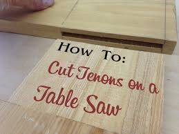 cutting angles on a table saw how to cut tenons on a table saw the craftsman blog