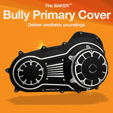 bully primary cover baker drivetrain