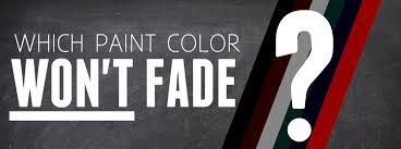 which car paint colors fade the most