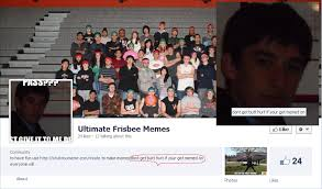 Ultimate Frisbee Memes - get memed on know your meme