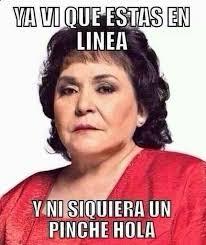 Memes Carmen - cuando alguien te ignora en internet 17 memes de carmen salinas