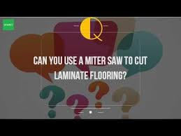 can you use a miter saw to cut laminate flooring