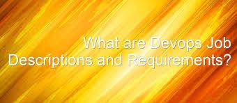 Business Process Reengineering Job Description What Are Devops Job Descriptions And Requirements U2013 Colocation
