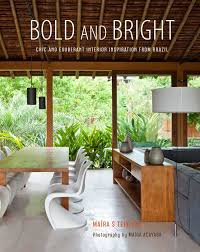 bold and bright chic and exuberant interior inspiration from bold and bright chic and exuberant interior inspiration from brazil maira serra teixeira 9781849757560 amazon com books