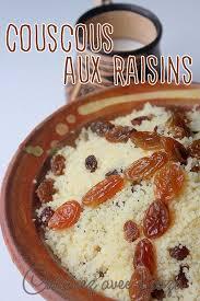 cuisiner couscous mesfouf algerien couscous aux raisins secs recettes faciles