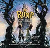 rump the true story of rumpelstiltskin by liesl shurtliff