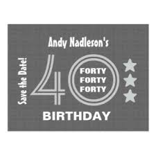 save the date emails 40th birthday save the date postcards zazzle