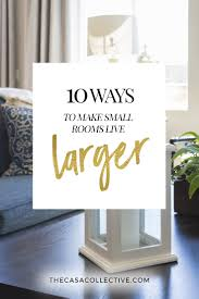 small space decorating 10 ways to help small rooms live larger