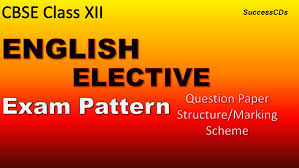cbse class 12 english elective 101 exam pattern and question