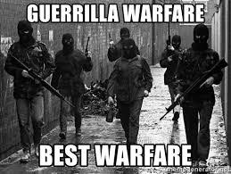 Gorilla Warfare Meme - guerrilla warfare best warfare irish republican army meme generator
