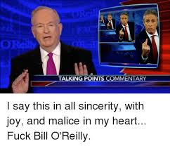 Bill Oreilly Meme - 25 best memes about fuck bill oreilly fuck bill oreilly memes