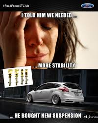 Ford Focus Meme - ford focus st on twitter stability for car fan this word fits