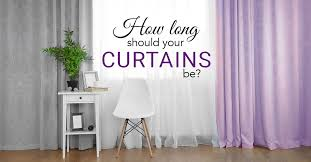 how long should curtains be how long should your curtains be interior design ideas
