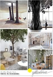 Concept Interior Design So Right Now Trees In Interior Design Yellowtrace