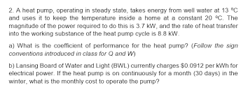 Board Of Water And Light A Heat Pump Operating In Steady State Takes Ener Chegg Com