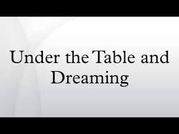 under the table and dreaming under the table and dreaming youtube