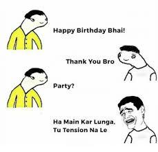 happy birthday bhai thank you bro party ha main kar lunga tu