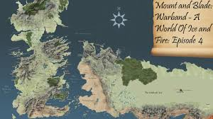 Map Of Essos Mount And Blade Warband A World Of Ice And Fire Episode 4
