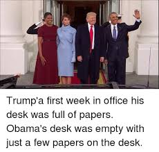 trump desk vs obama desk trump a first week in office his desk was full of papers obama s