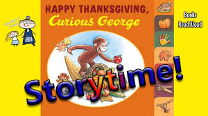 thanksgiving stories happy thanksgiving curious george read aloud