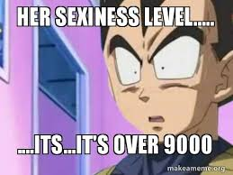 Its Over 9000 Meme - her sexiness level its it s over 9000 make a meme