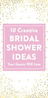 Bridal Shower Ideas by 9 Creative Bridal Shower Ideas Your Guests Will Love Of Course