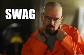 swag walter white got swag quickmeme