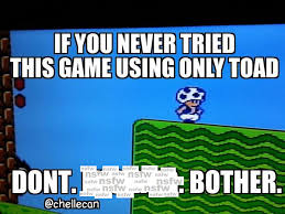 Super Mario Memes - this is why i hate toad in super mario bros 2 imgur