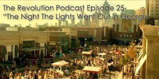 The Nights The Lights Went Out In Georgia The Revolution Podcast Episode 25 The Night The Lights Went Out In