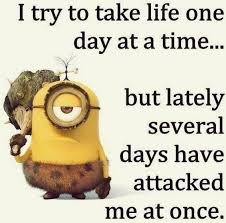 Me Time Meme - take life one day at a time best memes of all time day dirty