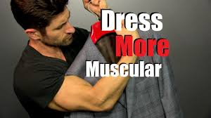 how to look more muscular in your clothes 6 style tips to dress