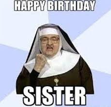 Sister Birthday Meme - sister birthday meme 44 wishmeme