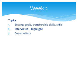 topics 1 setting goals transferable skills skills 2 interviews