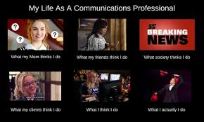 What Society Thinks I Do Meme - what does a communications professional even do