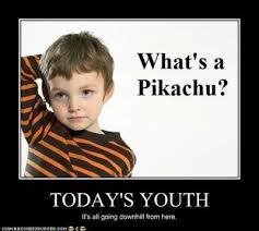 Pokemon Kid Meme - come on kids get with it just saying pinterest pok礬mon
