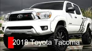 new toyota 2018 toyota tacoma new toyota pickup trucks reviews youtube