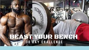 improve your bench press 30 day challenge beast your bench