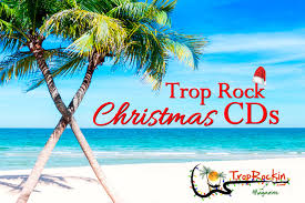christmas cds 9 trop rock christmas cds for your island