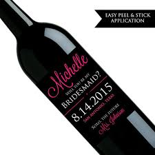 will you be my bridesmaid wine labels will you be my bridesmaid wine label will you be my of