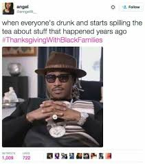 Best Thanksgiving Memes - happy thanksgiving with black families memes twitter 2017 happy