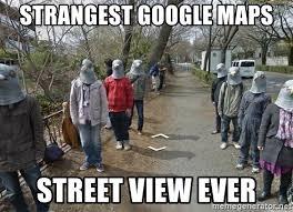 Google Maps Meme - strangest google maps street view ever wrong pigeon meme generator