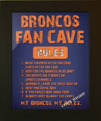These are the Broncos Fan Cave Rules Any you would add