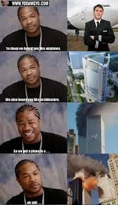 Xzibit Meme - xzibit meme gone wrong