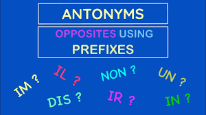 antonyms opposite words using prefixes rules un in non ir il im