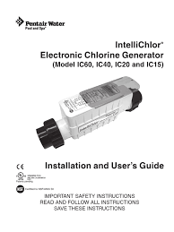intellichlor ic20 cell light off pentair intellichlor user guide sodium chloride swimming pool