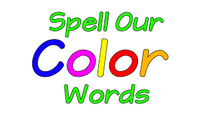 colour color learn the colors spell our color words colors song colors